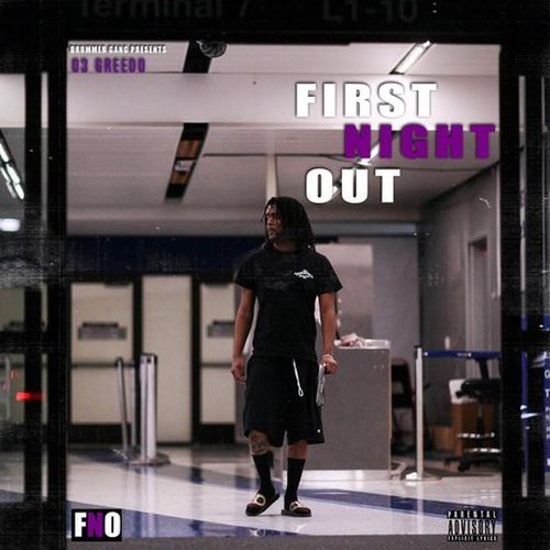 03 Greedo – First Night Out
