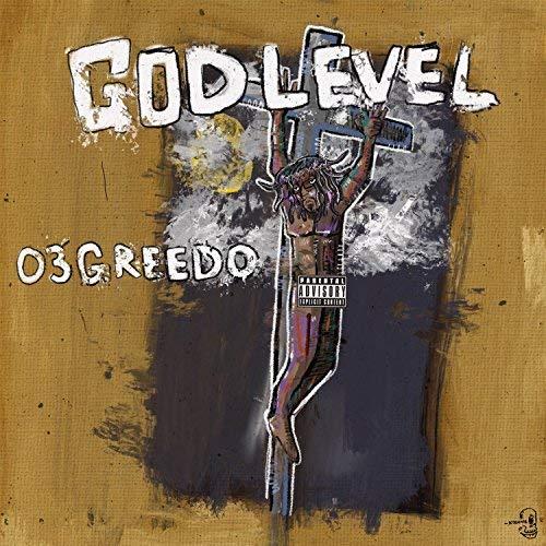 03 Greedo – God Level