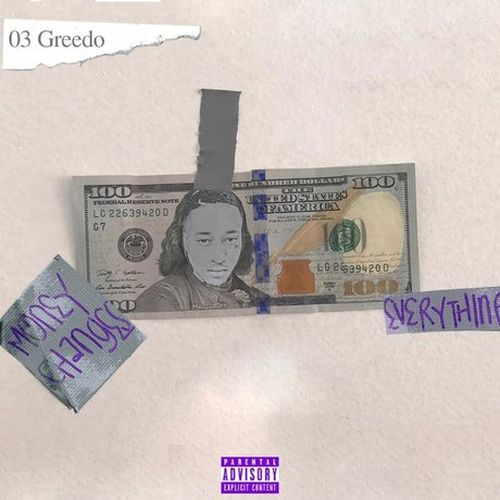 03 Greedo – Money Changes Everything