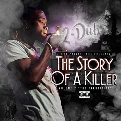 2-Dub – The Story Of A Killer, Vol. 2: The Transition