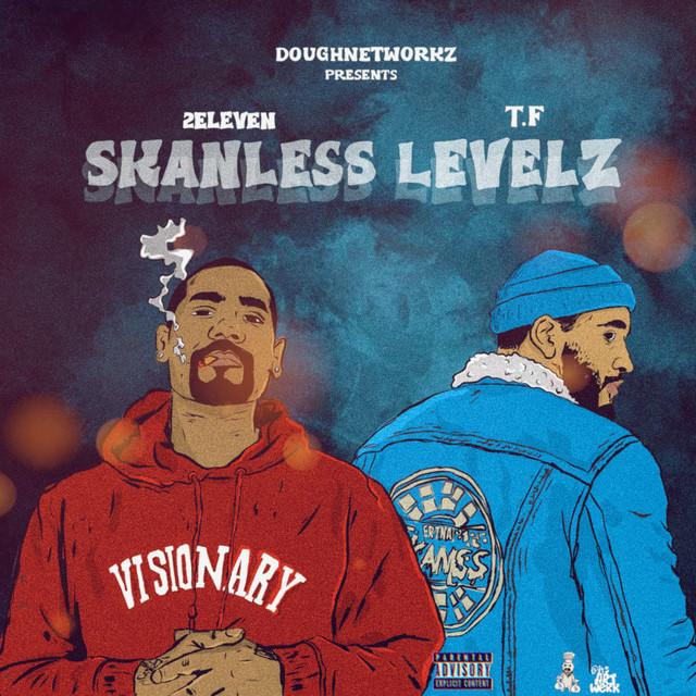 2 Eleven & T.F – Skanless Levels