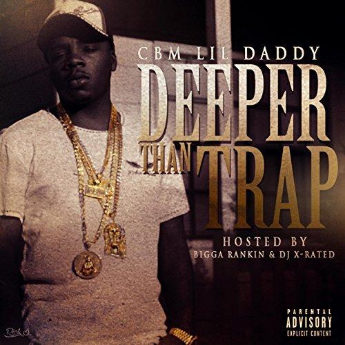 Cbm Lil Daddy – Deeper Than Trap