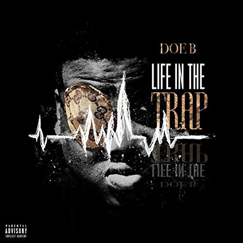 Doe B – Life In The Trap