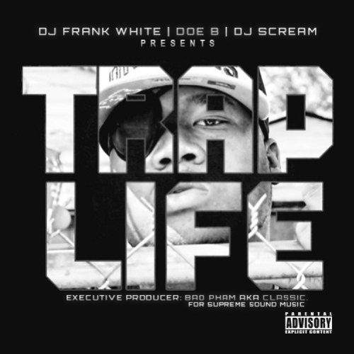 Doe B – Trap Life (DJ Frank White & DJ Scream Present)
