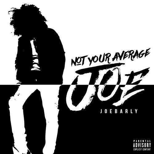 Joebarly – Not Your Average Joe