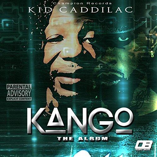 Kid Caddilac – Kango