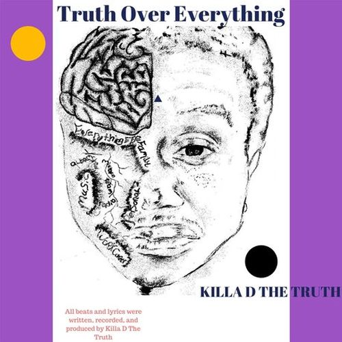 Killa D The Truth – Truth Over Everything