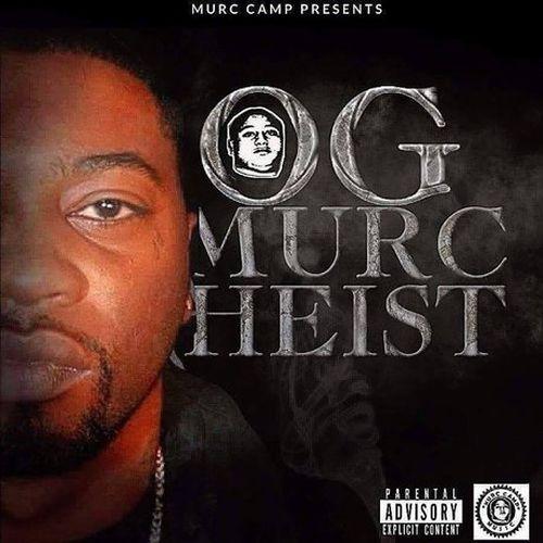 Murc Heist – Og Mixtape