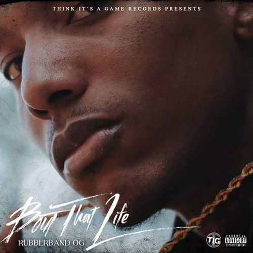 Rubberband OG – Bout That Life