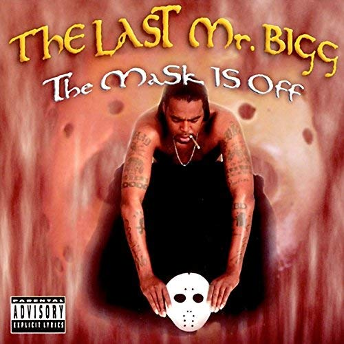 The Last Mr. Bigg – The Mask Is Off
