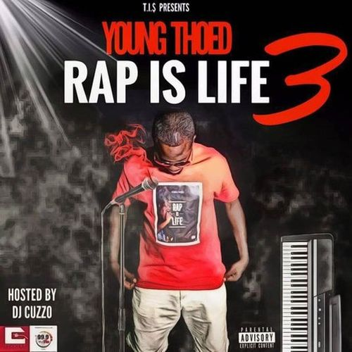 Young Thoed & DJ Cuzzo – Rap Is Life 3