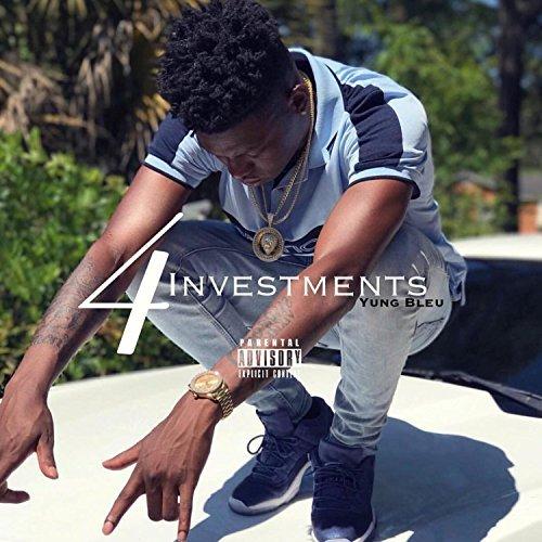 Yung Bleu – Investments 4