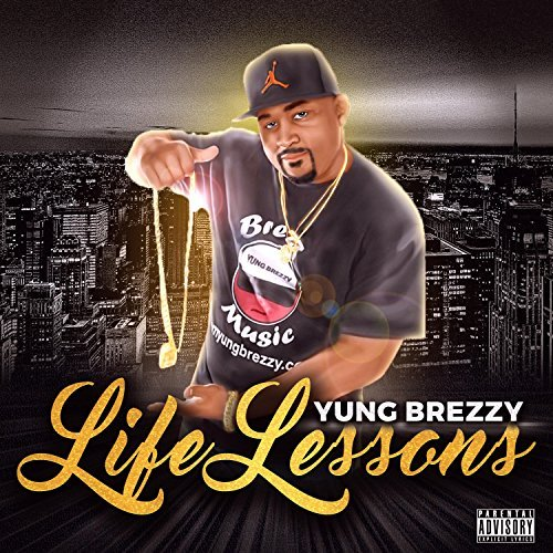 Yung Brezzy – Life Lessons