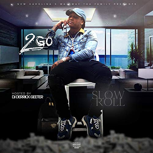 2GO – Slow Roll