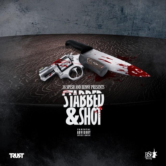 38 Spesh & Benny The Butcher – Stabbed & Shot