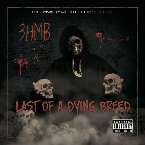 3hmb – Last Of A Dying Breed