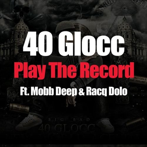 40 Glocc – Play The Record
