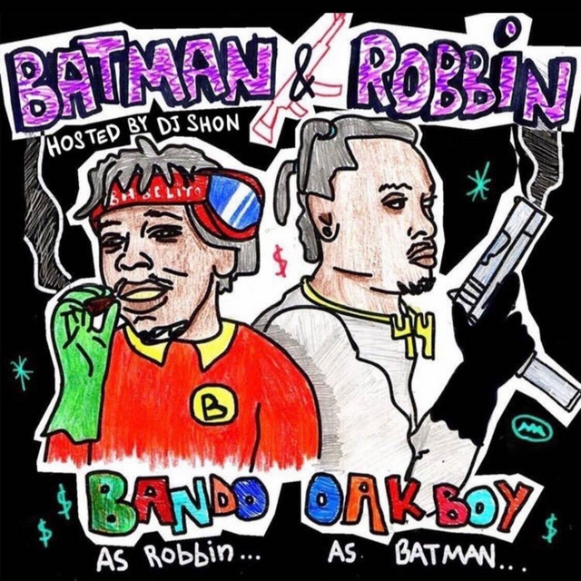 44 OakBoy & BandoSupreme – Batman & Robbin'