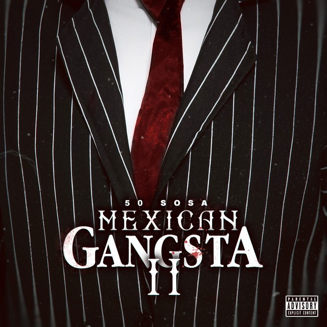 50 Sosa – Mexican Gangsta II