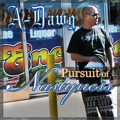 A-Dawg – Pursuit Of Nastyness