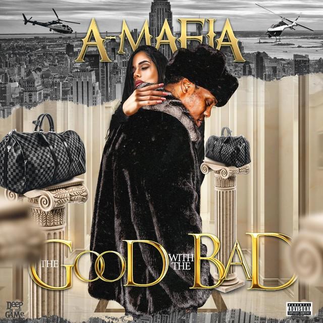 A-Mafia – The Good With The Bad