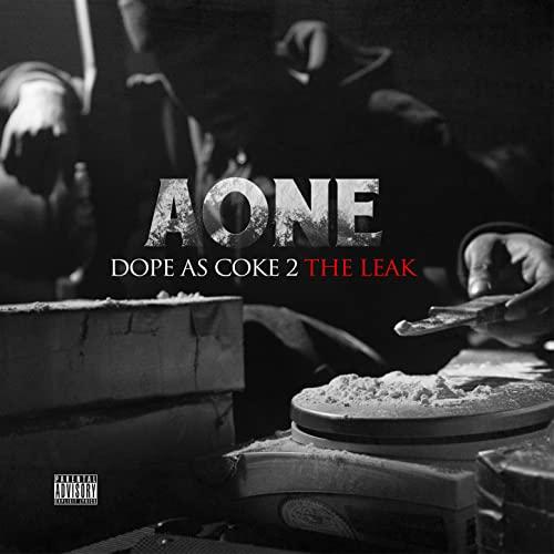 A-One – Dope As Coke 2: The Leak