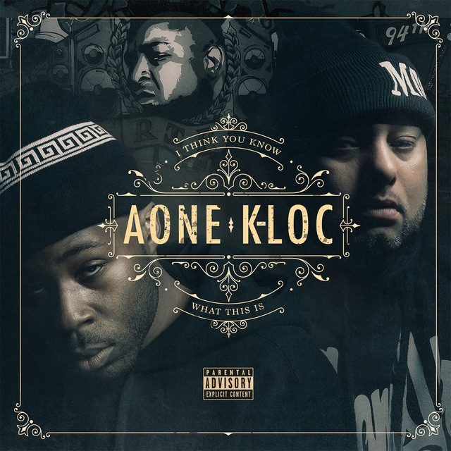 A-One & K-Loc – I Think You Know What This Is