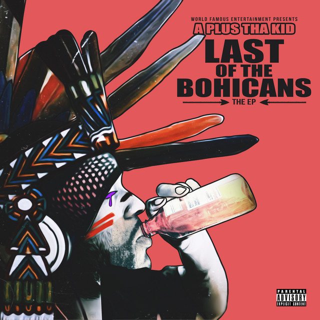 A Plus Tha Kid – Last Of The Bohicans