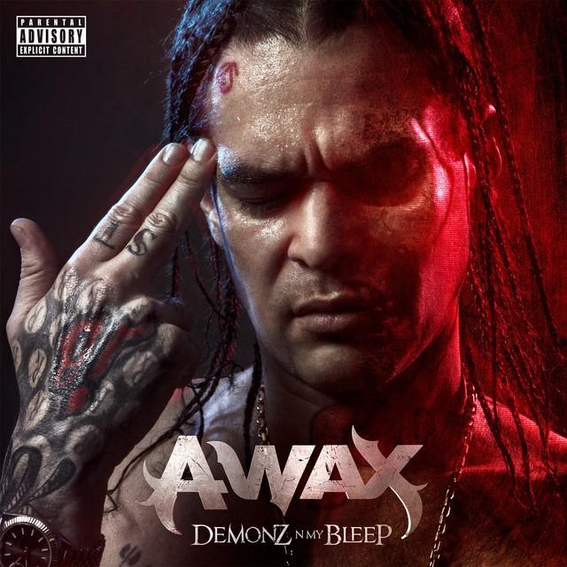 A-Wax – Demonz N My Bleep