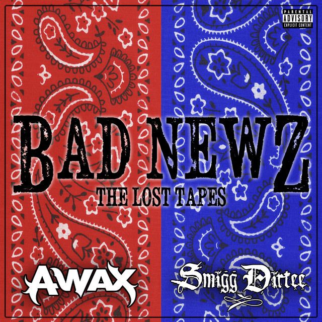 A-Wax & Smigg Dirtee – Bad Newz: The Lost Tapes