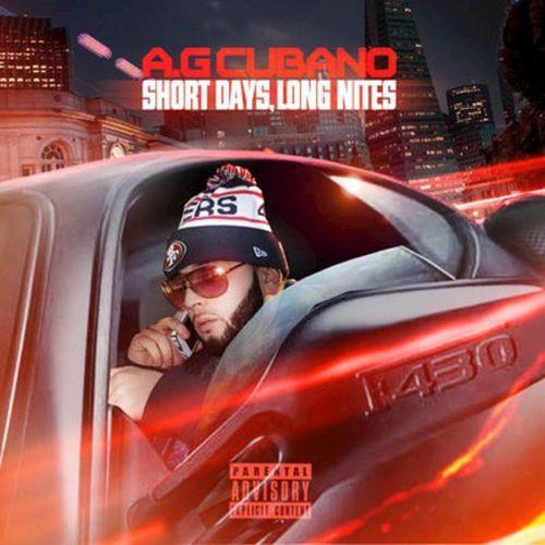 A.G Cubano – Short Days, Long Nights