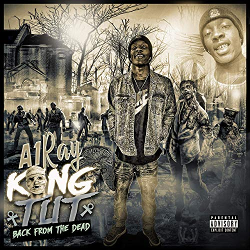 A1 Ray – King Tut Back From The Dead