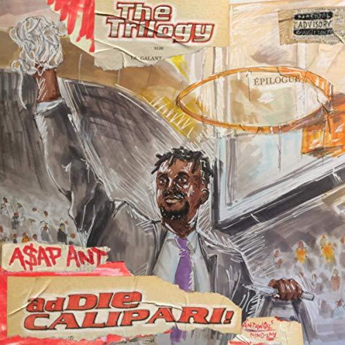 A$AP ANT – Addie Calipari (The Trilogy)