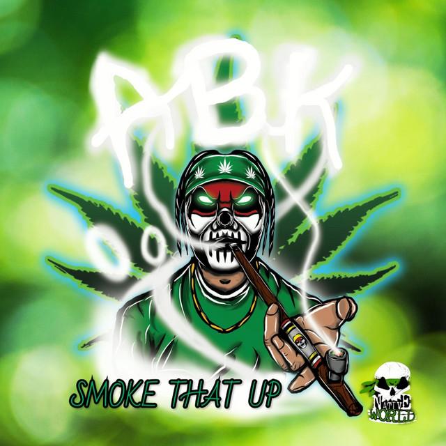 ABK – Smoke That Up