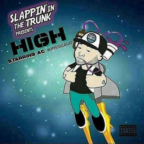 AC – Slappin' In The Trunk Presents: High
