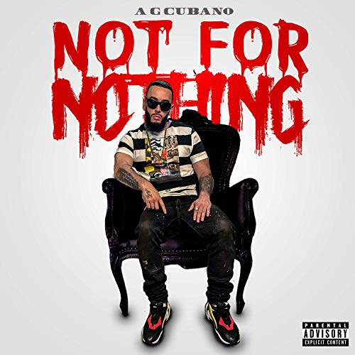 AG Cubano – Not For Nothing