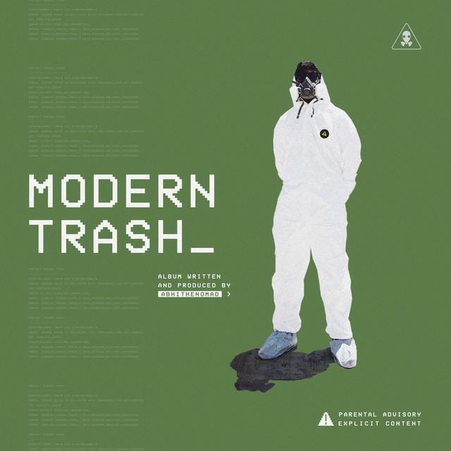 Abhi The Nomad – Modern Trash