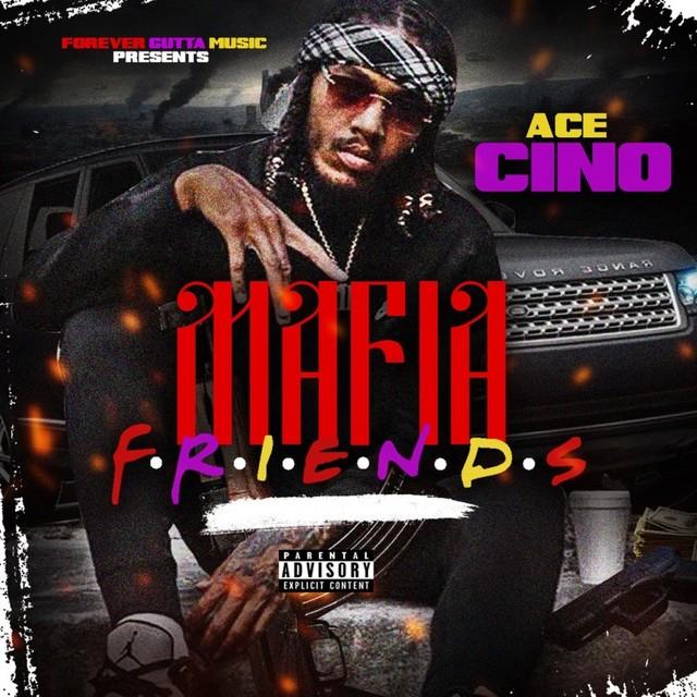 Ace Cino – Mafia F.R.I.E.N.D.S