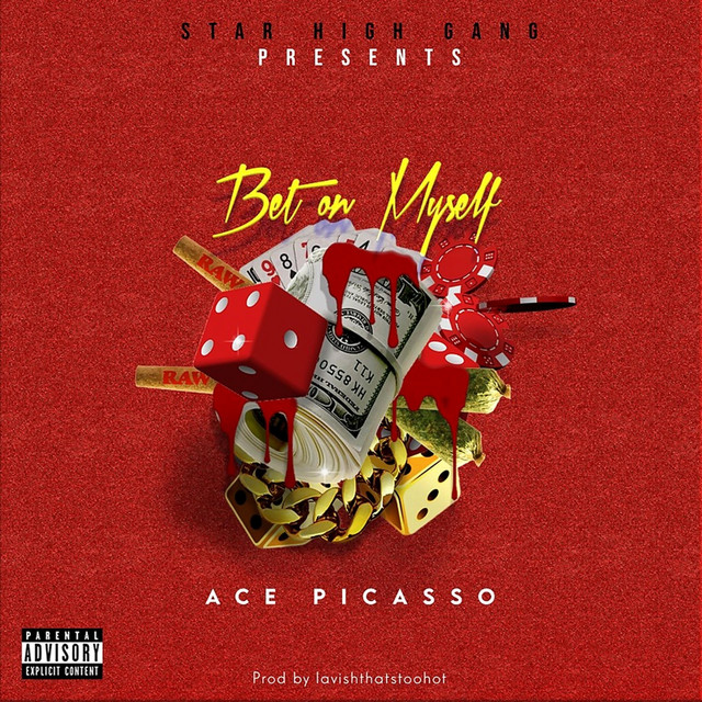 Ace Picasso – Bet On Myself