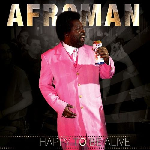 Afroman – Happy To Be Alive