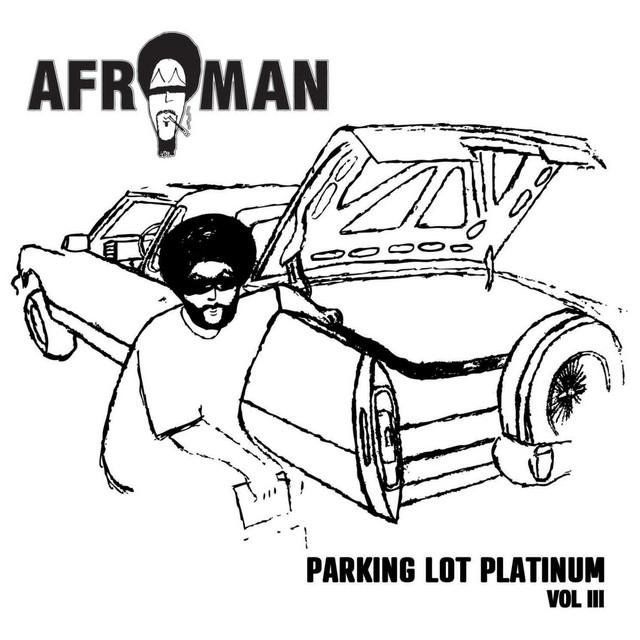 Afroman – Parking Lot Platinum, Vol III