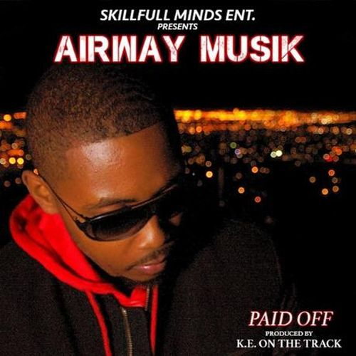 Airway Musik - Paid Off (Produced By K.E. On The Track) (Original Mix)