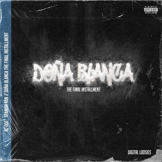 Al-Doe & Spanish Ran – Doña Blanca The Final Installment