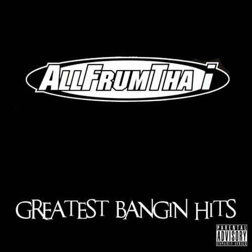 Allfrumtha I – Greatest Bangin Hits