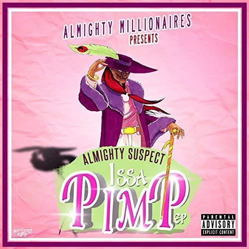 Almighty Suspect - Issa Pimp EP.
