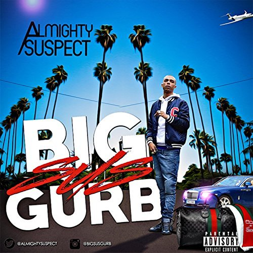 Almighty Suspect – BigSusGurb