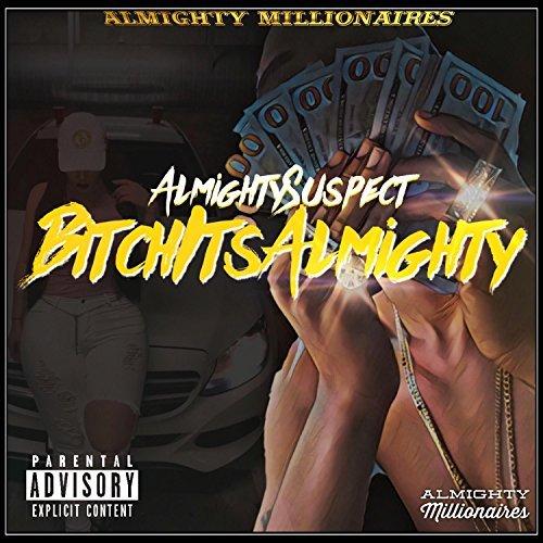 AlmightySuspect - BitchItsAlmighty