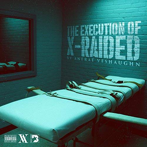 Aneraé VeShaughn – The Execution Of X-Raided