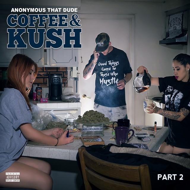 Anonymous That Dude – Coffee & Kush 2