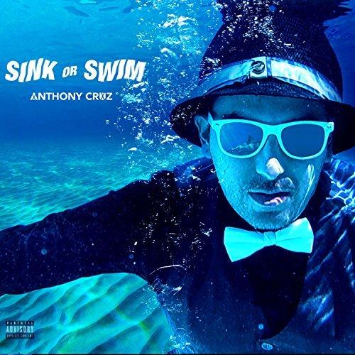 Anthony Cruz – Sink Or Swim